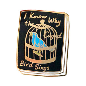 I Know Why The Caged Bird Sings Enamel Pin