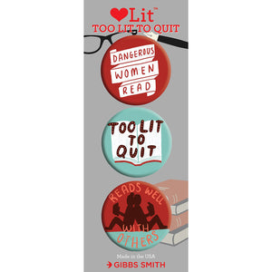 Too Lit To Quit Badge Set