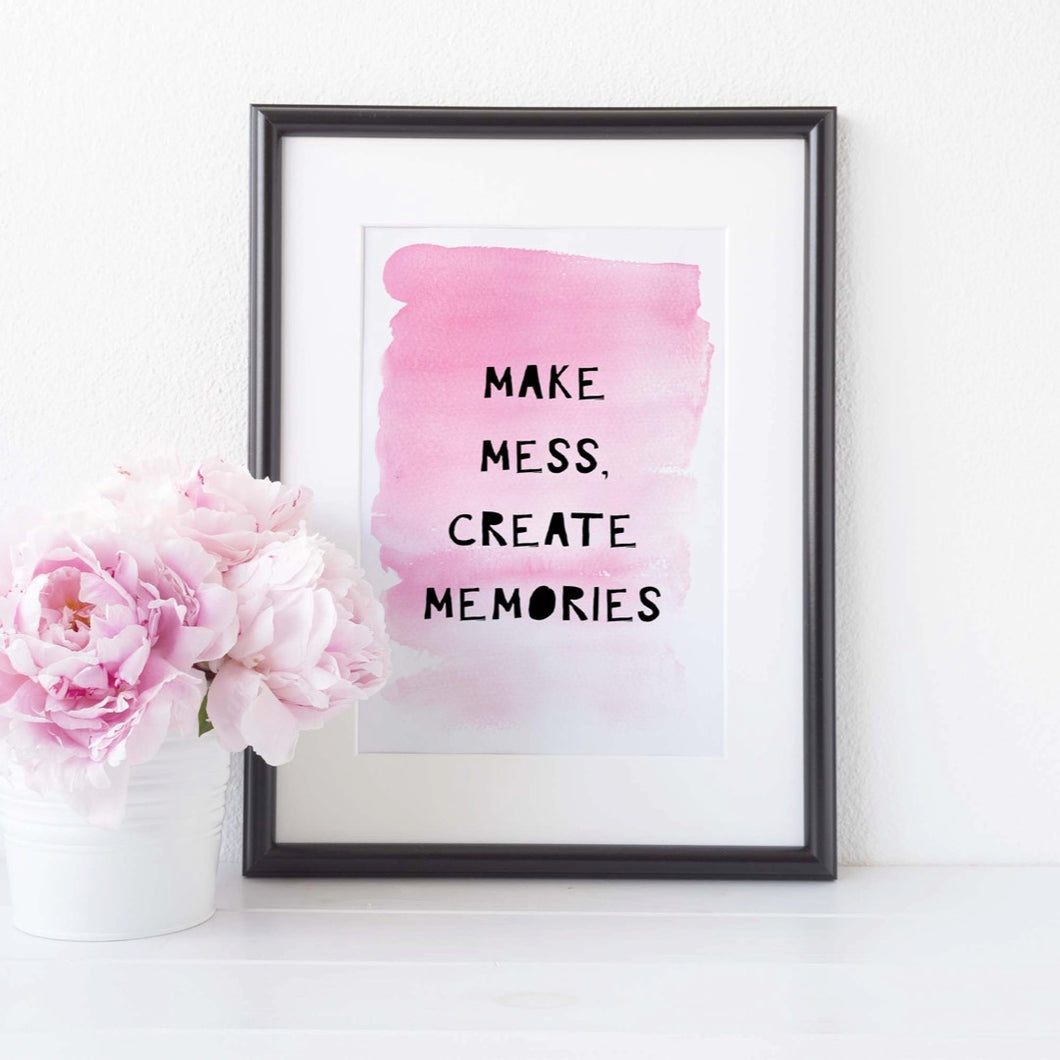 Make mess create memories print