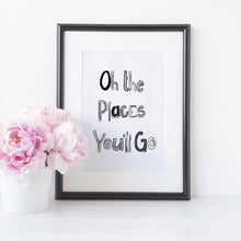 Oh the places you will go print