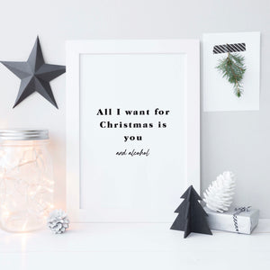 All I want for Christmas print