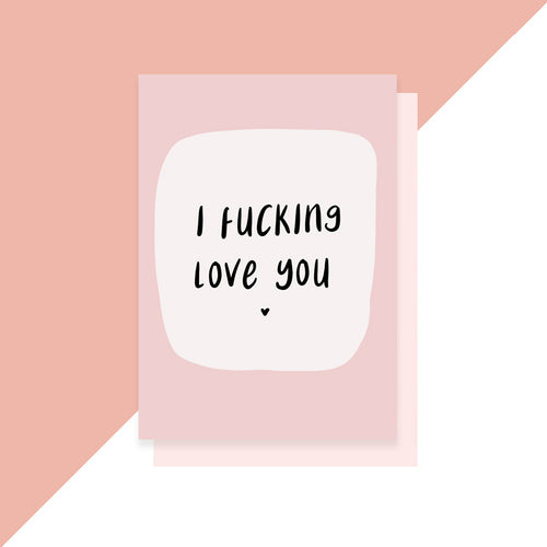 I fucking love you card