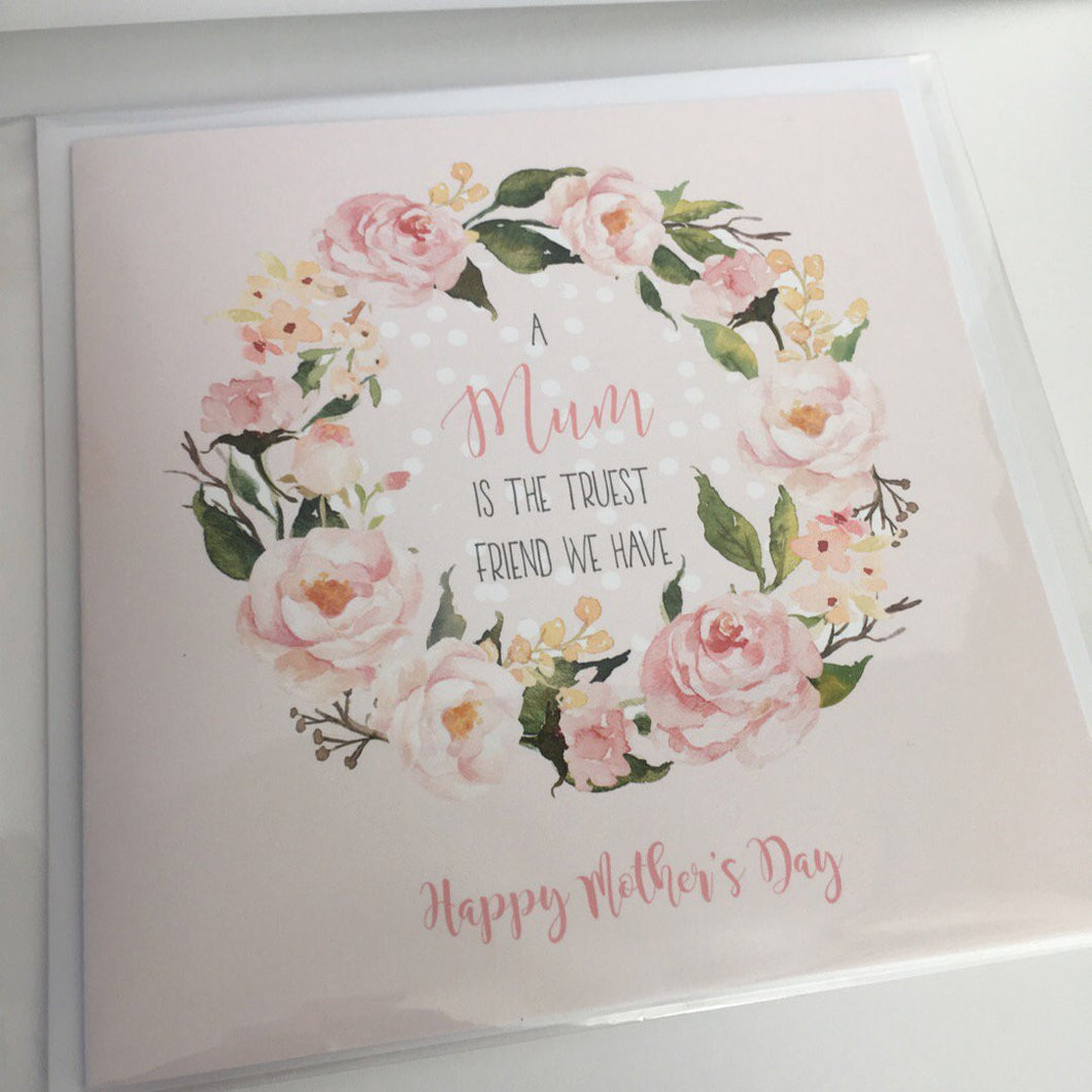 Mother's Day card - Truest friend