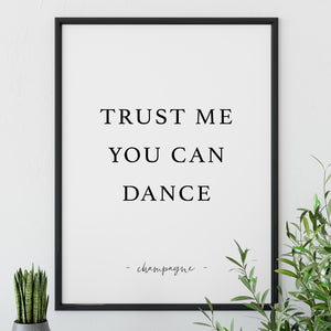 Trust me you can dance print
