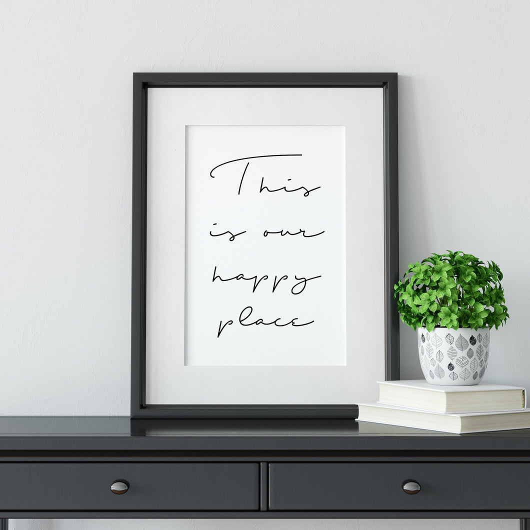 This is our happy place print