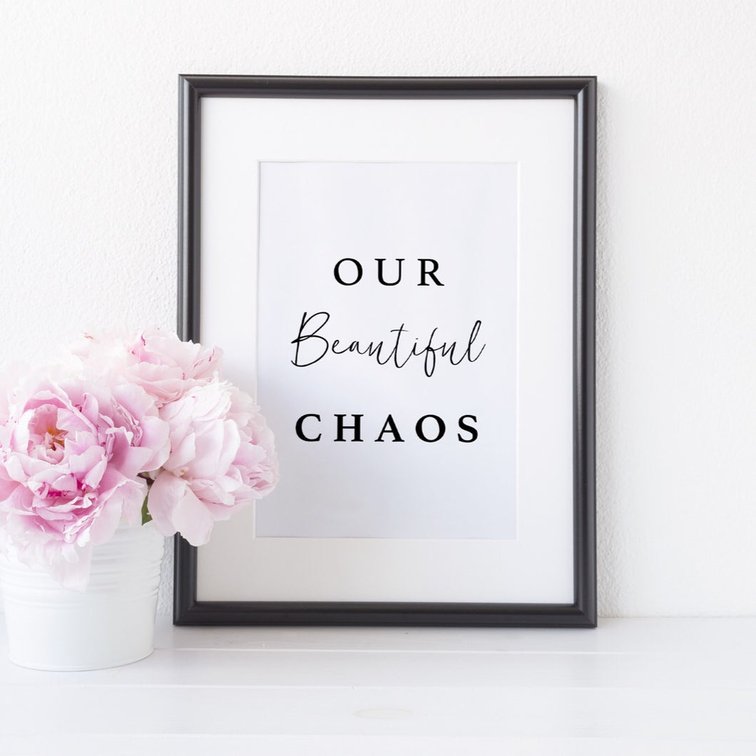 Our beautiful chaos print