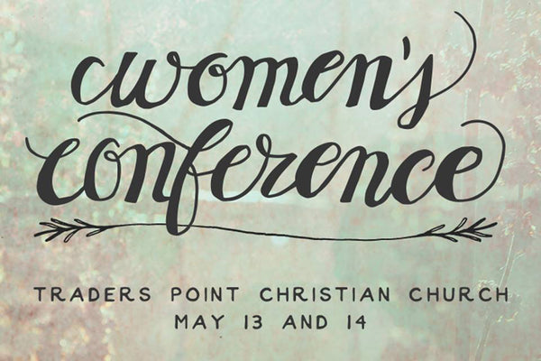 { Traders Point Women's Conference }