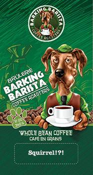 3/4 lb of Barking Barista Coffee