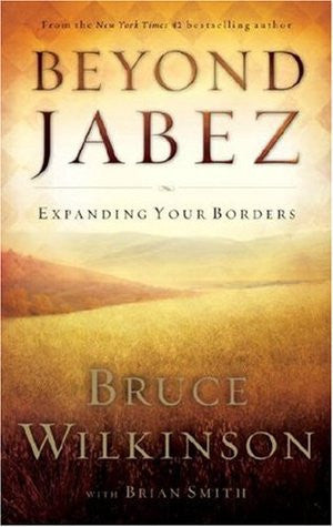 Beyond Jabez by Bruce Wilkinson