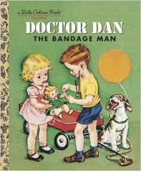 Doctor Dan the Bandage Man, Little Golden Book