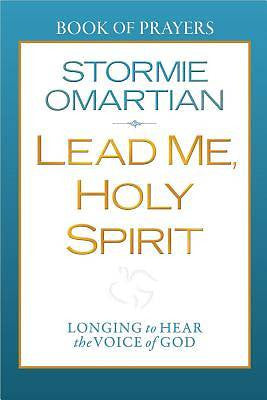 Lead Me, Holy Spirit by Stormie Omartian