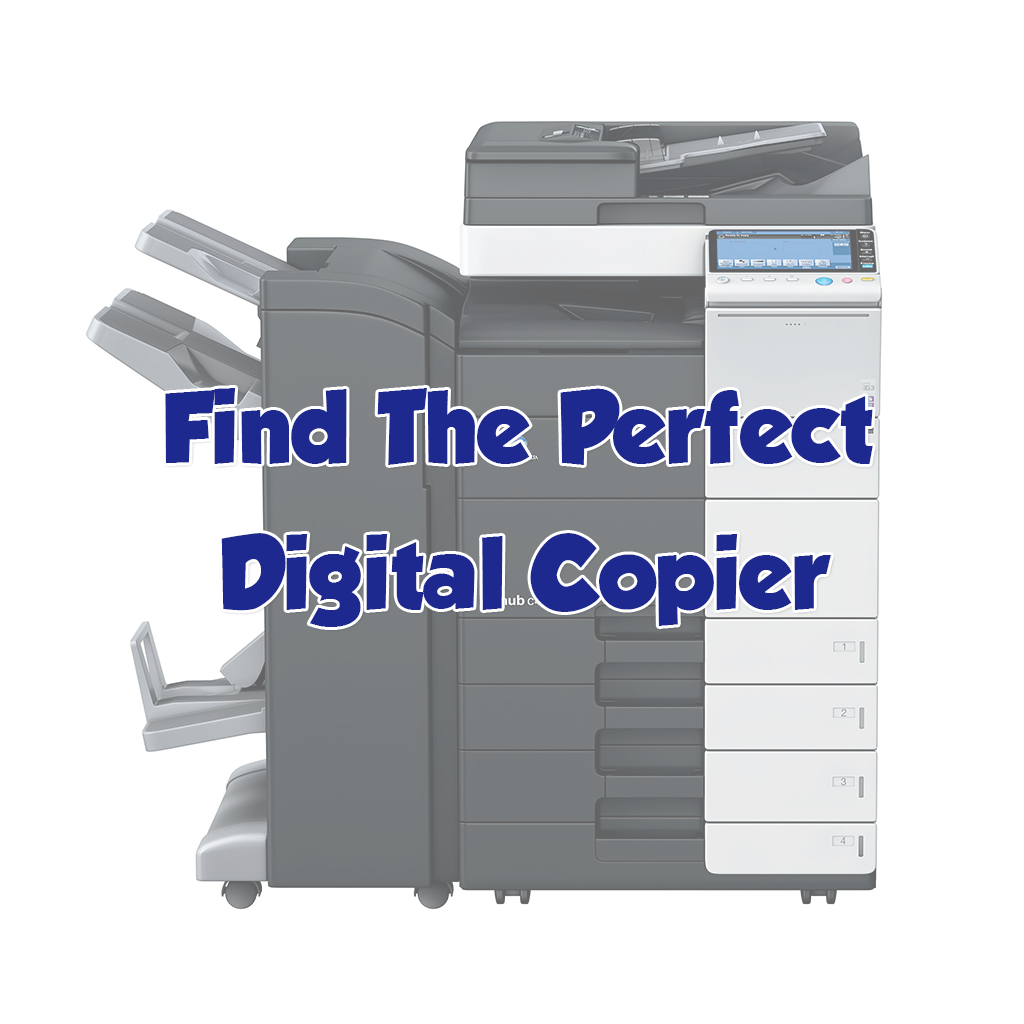 Find The Perfect Digital Copier