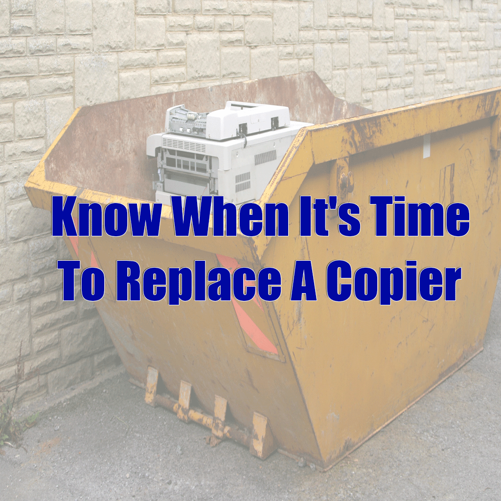 Know When It's Time To Replace A Copier
