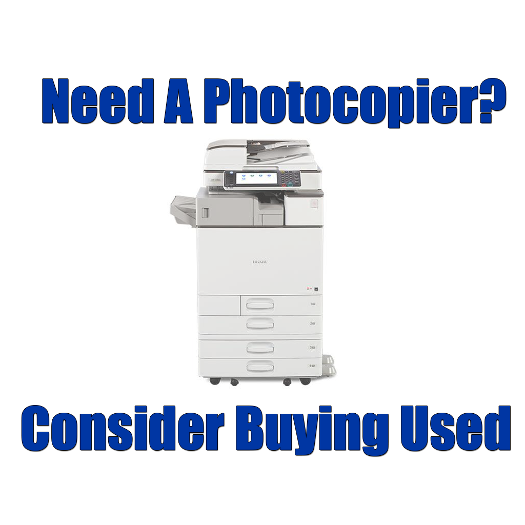 Need A Photocopier? Consider Buying Used