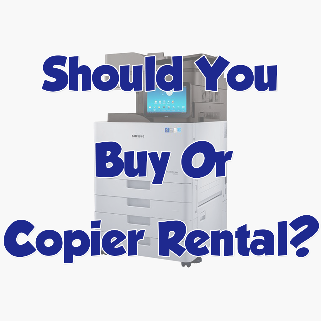 Should You Buy Or Copier Rental?