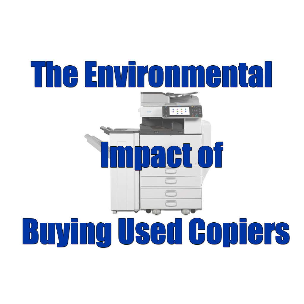 The Environmental Impact of Buying Used Copiers