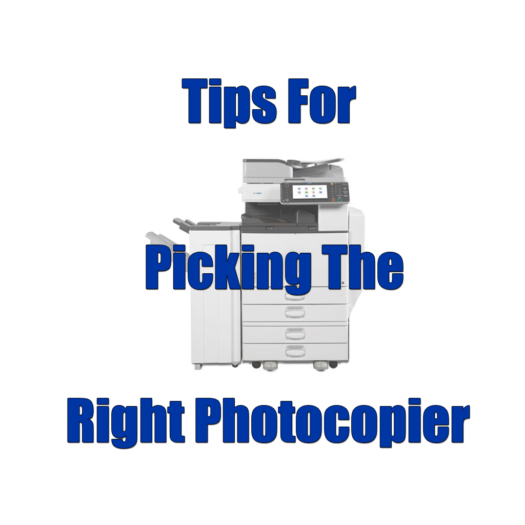 Tips For Picking The Right Photocopier