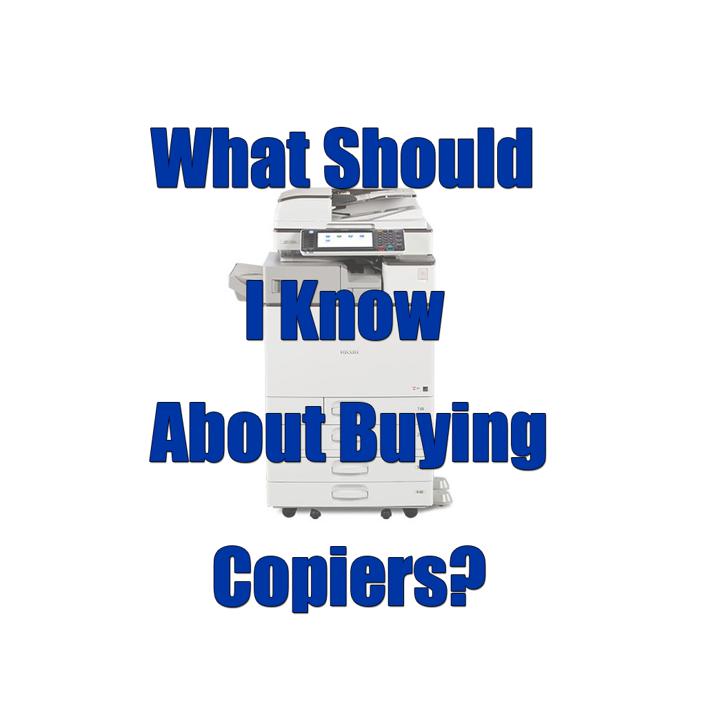 What Should I Know About Buying Copiers?