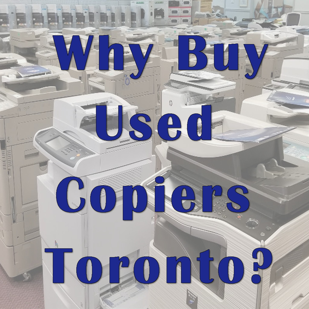 Why Buy Used Copiers Toronto?