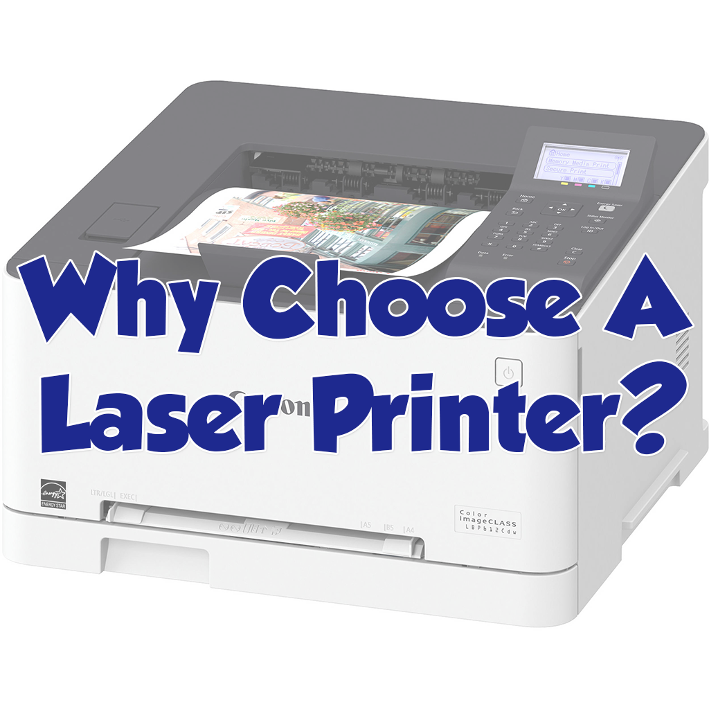 Why Choose A Laser Printer?