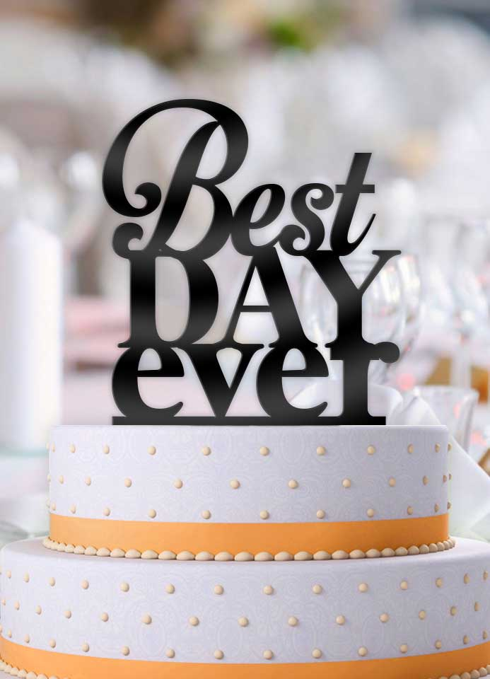 Best Day Ever Typography Wedding Cake Topper - Bee3dgifts
