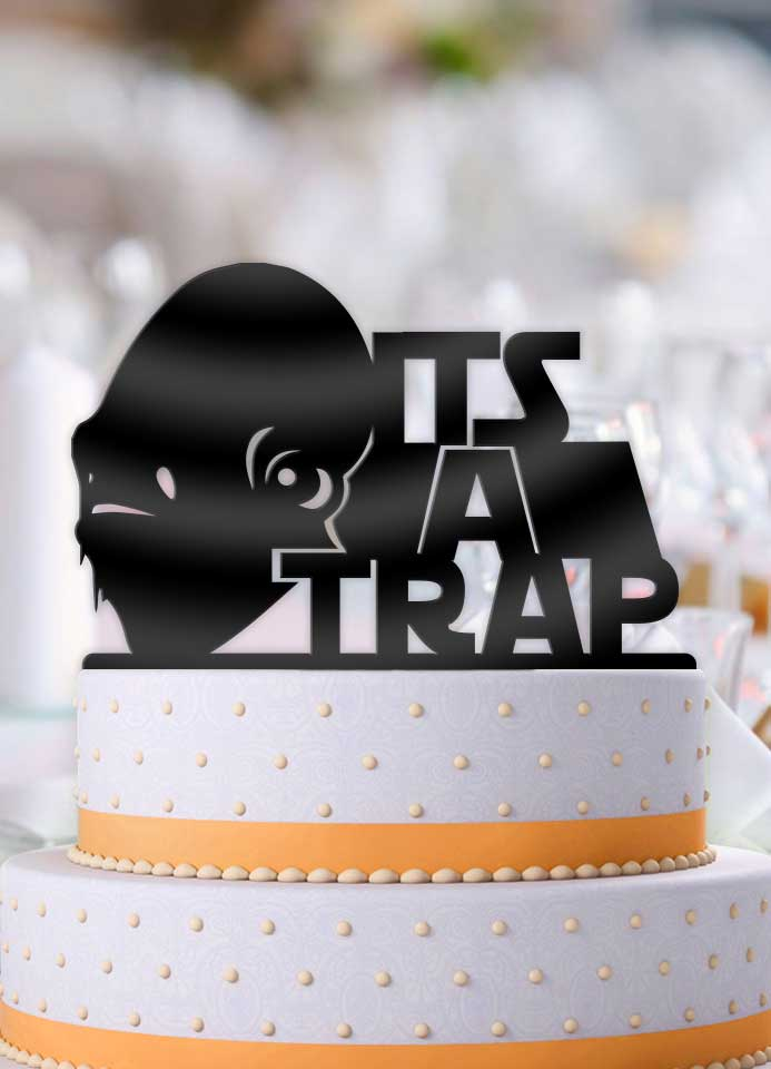 Star wars admiral akbar its a trap bachelor party wedding cake star wars admiral akbar its a trap bachelor party wedding cake topper bee3dgifts junglespirit Images