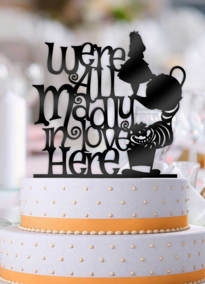 Alice and Cheshire Cat Were All Madly In Love Here Wedding Cake Topper - Bee3dgifts