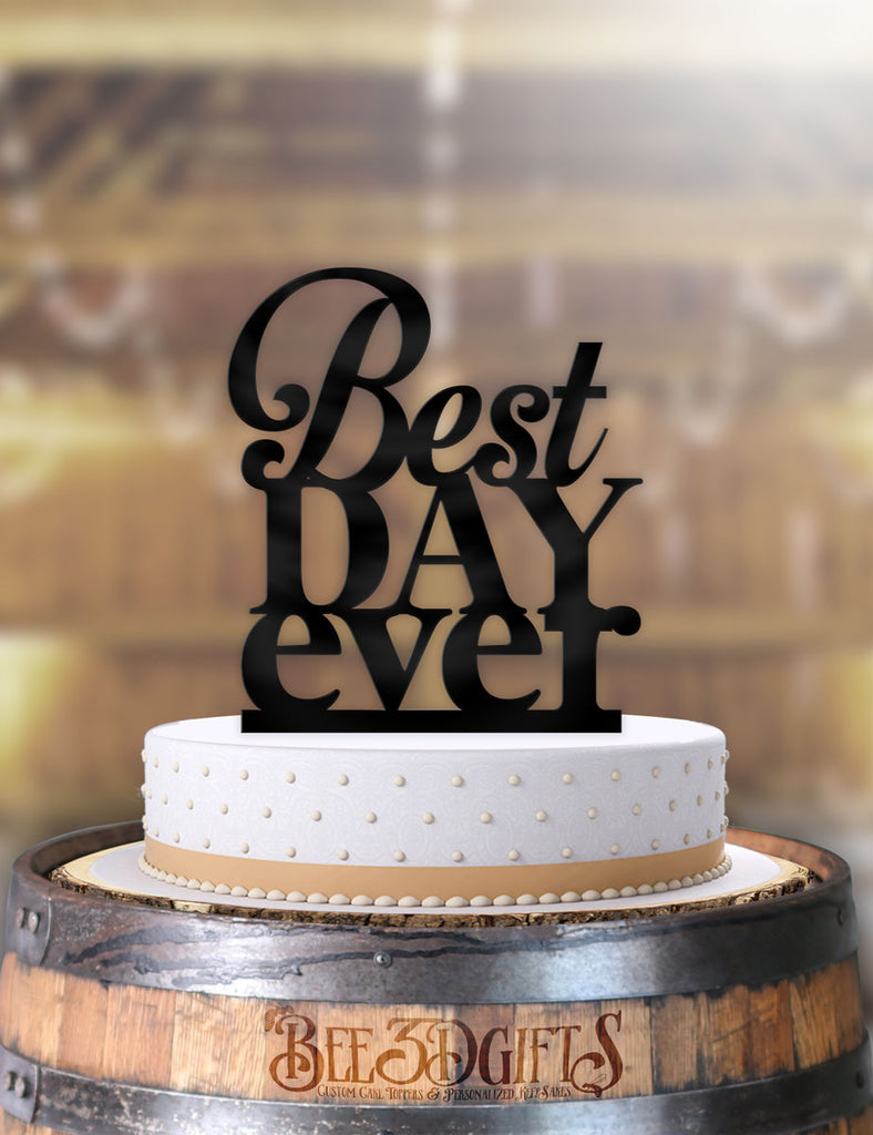 Best Day Ever Typography Cake Topper - Bee3dgifts