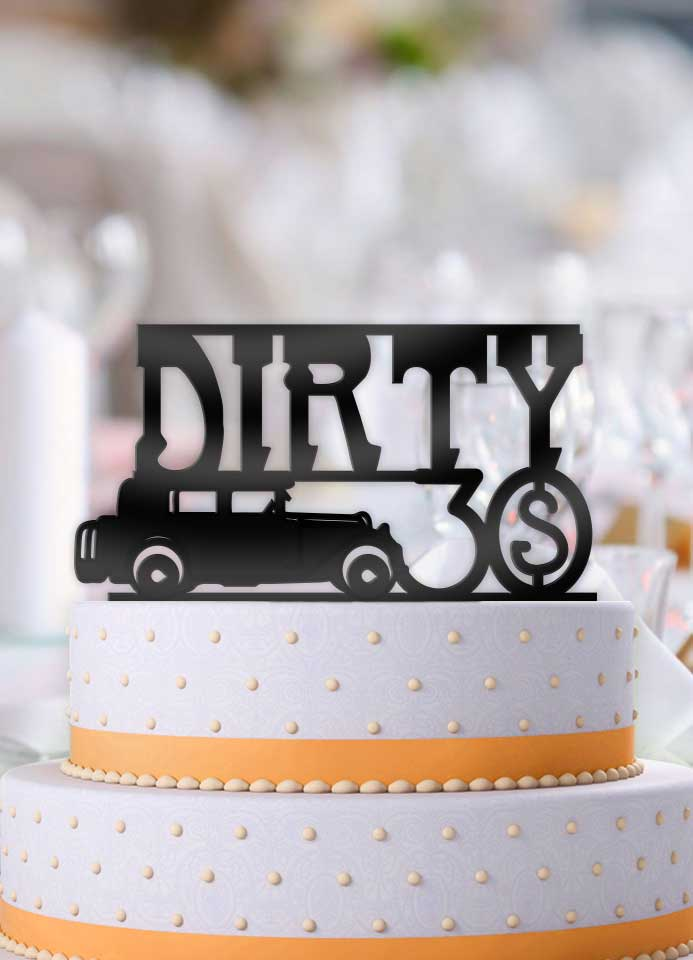 The Big Dirty 30 Birthday Cake Topper - Bee3dgifts