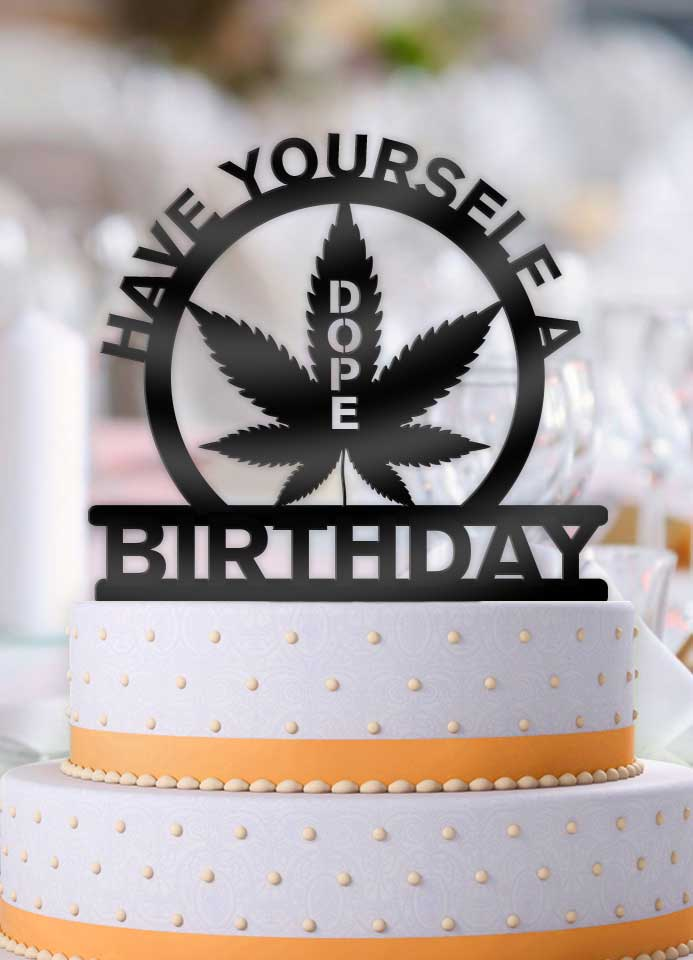 Have Yourself A Dope Birthday Cake Topper - Bee3dgifts