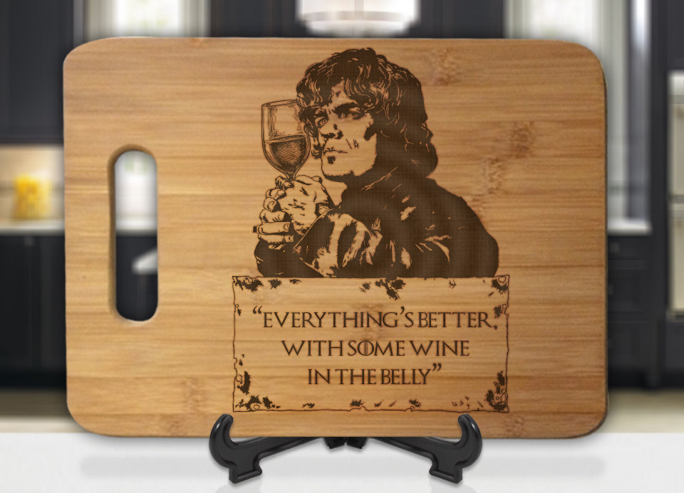 GoT Tyrion Lannister Everything's Better with Some Wine in the Belly Engraved Cutting Board - Bee3dgifts