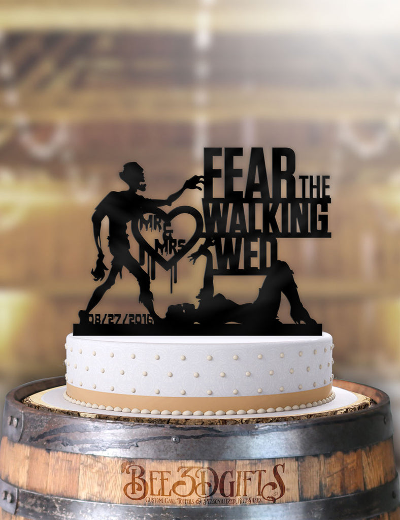 Personalized Fear the Walking Wed with Date Cake Topper - Bee3dgifts