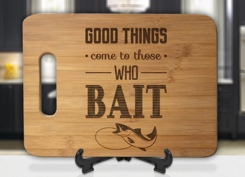 Good Things Come To Those Who Bait Fishing Engraved Cutting Board - Bee3dgifts