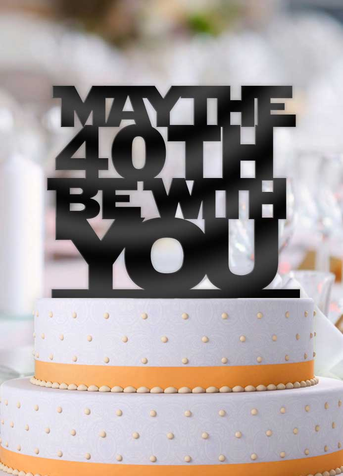 Star Wars May the 40th Be with You Birthday Cake Topper Bee3dgifts