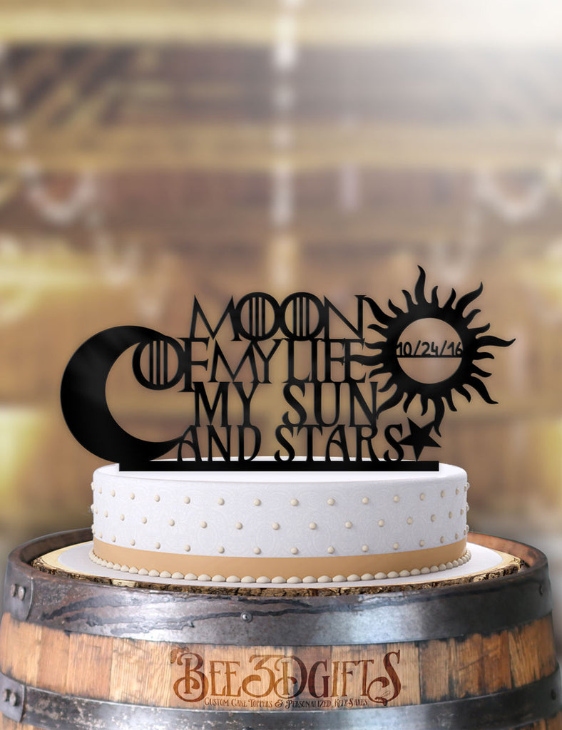 GoT Moon of my Life, My Sun and Stars with Date Cake Topper - Bee3dgifts