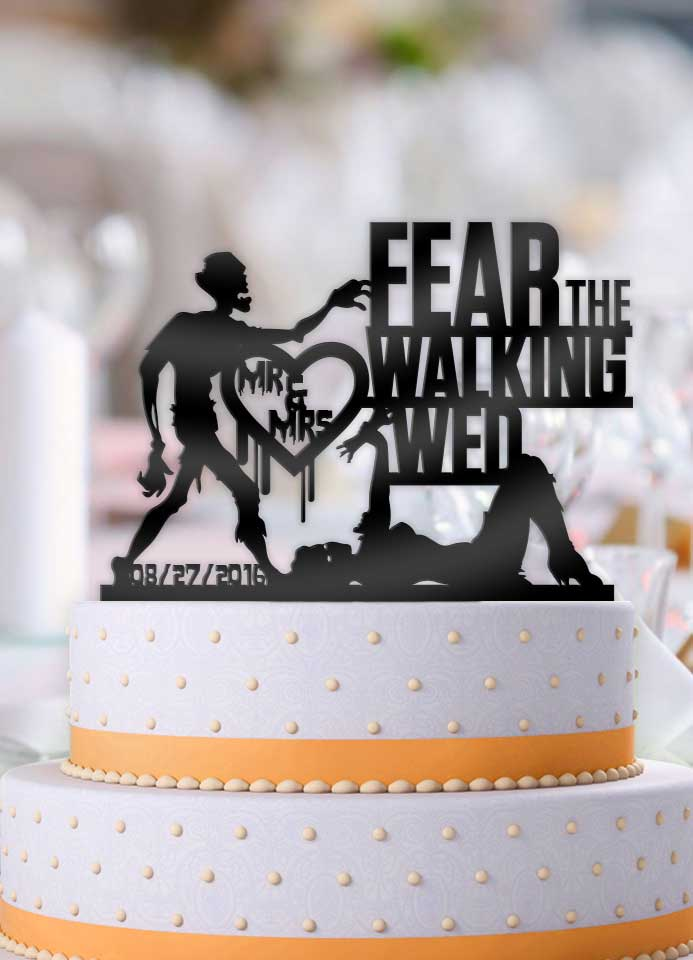 Personalized Fear the Walking Wed with Date Wedding Cake Topper - Bee3dgifts
