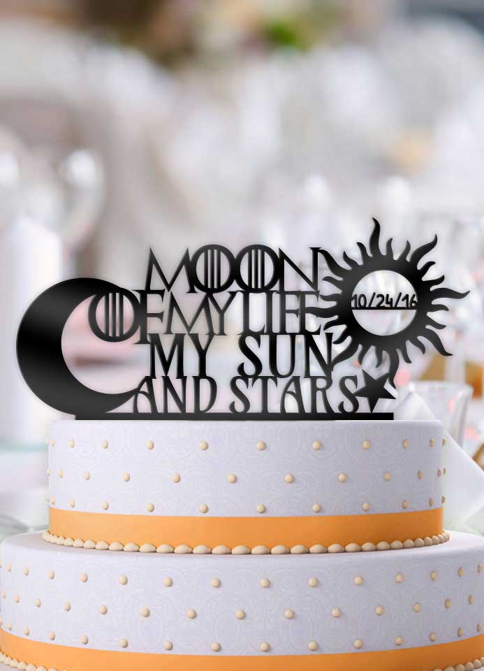 GoT Moon of my Life, My Sun and Stars with Date Wedding Cake Topper - Bee3dgifts