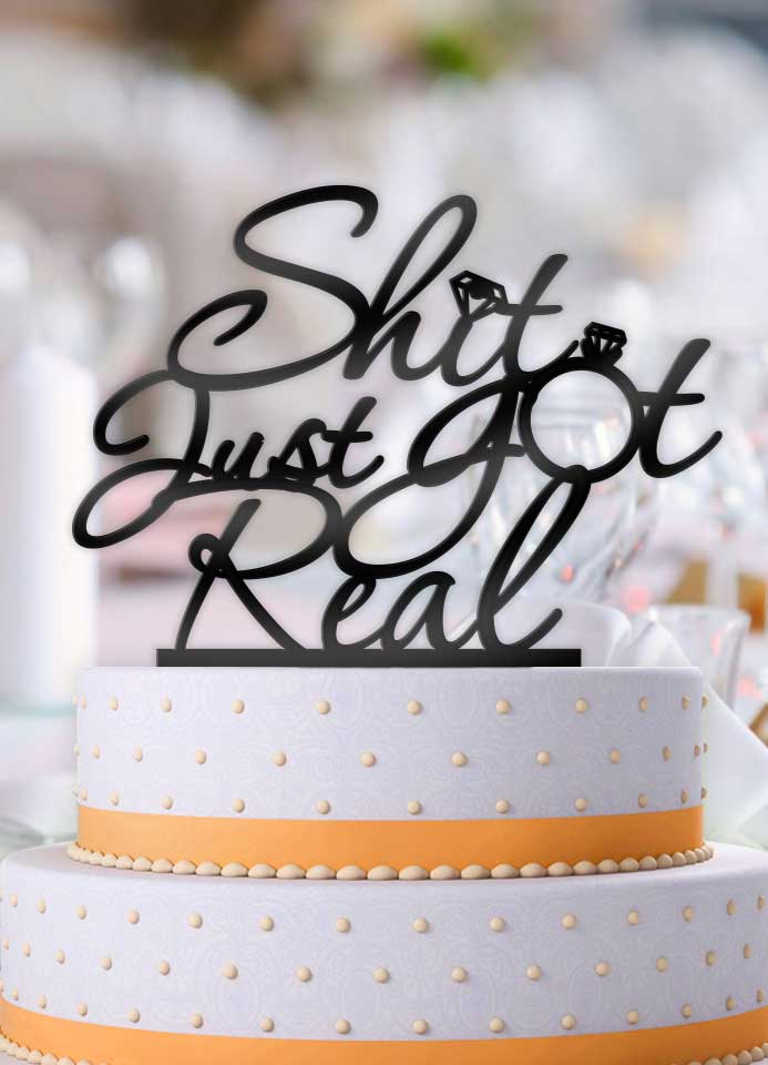 Shit Just Got Real Typography Thinner Cake Topper - Bee3dgifts