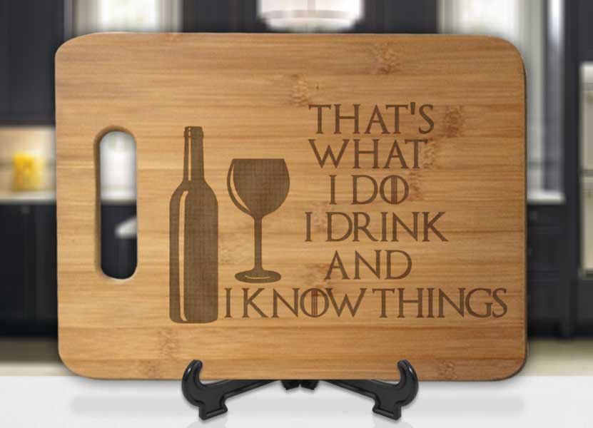 GoT Tyrion Lannister That's What I Do, I Drink and I Know Things Engraved Cutting Board - Bee3dgifts