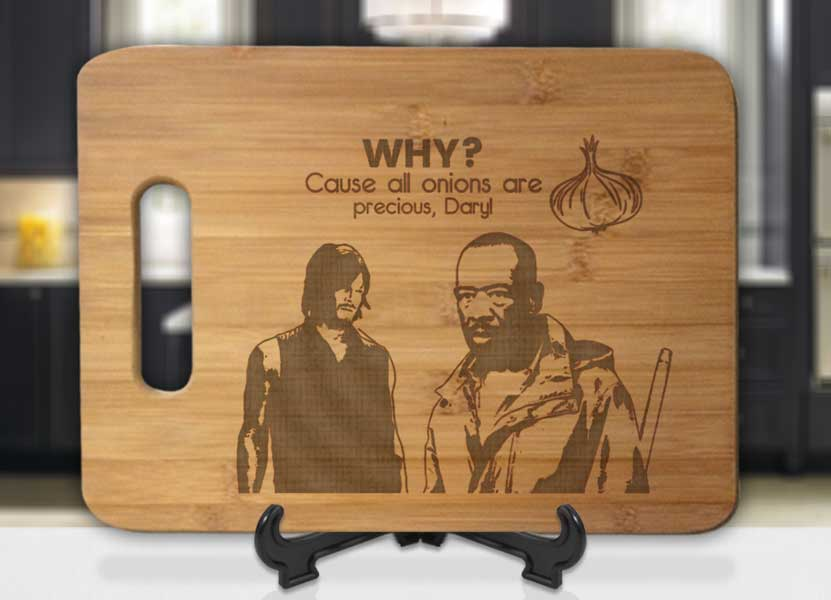 Daryl Why? Cause all Onions are Precious, Daryl and Morgan Engraved Cutting Board