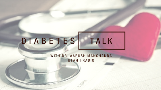 Diabetes Talk with Dr. Aarush Manchanda