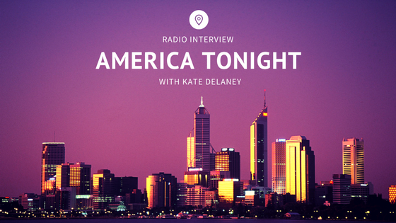 Radio Interview: America Tonight with Kate Delaney