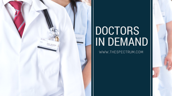 Doctors are in Demand | The Spectrum