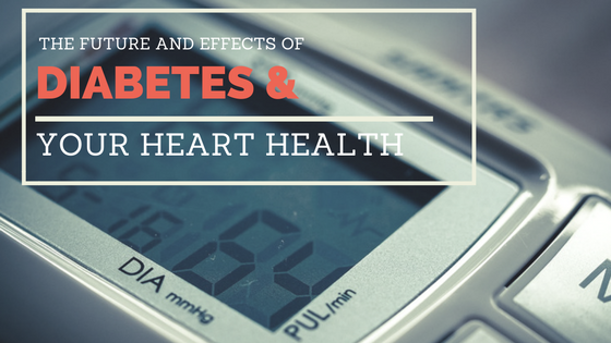 Diabetes: Its Future and Its Effect on Heart Health