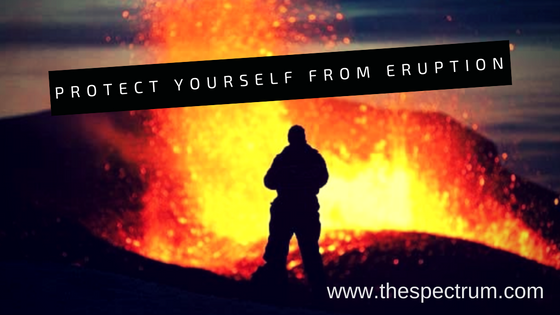 Protect Yourself from Eruption | The Spectrum