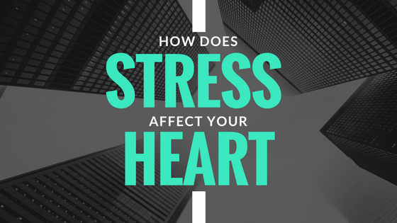 How Does Stress Affect the Heart?