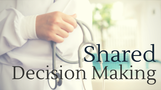 Benefits of Shared Decision Making for Your Health