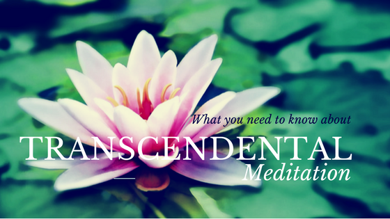 All You Need to Know About Transcendental Meditation