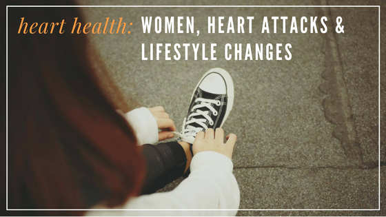 Understanding Heart Health: Women, Heart Attacks & Lifestyle Changes