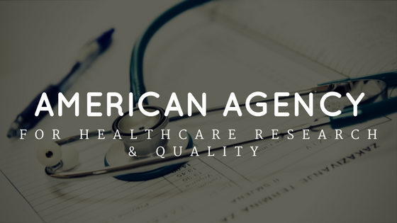 The American Agency for Healthcare Research & Quality (AHRQ)